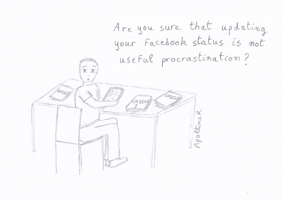 Drawing of a character asking: Are you sure that updating your facebook status is not useful procrastination?