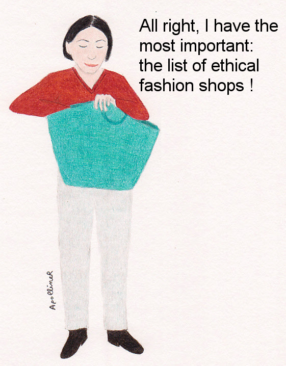 <br /> Drawing of a woman searching her handbag and saying: All right, I have the most important: the list of ethical fashion shops !